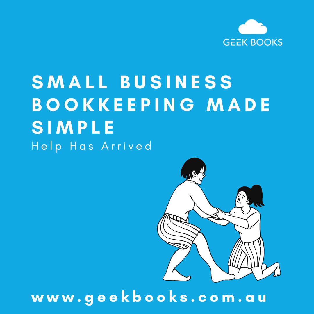 small business bookkeeping made simple - help has arrived with Geekbooks header image