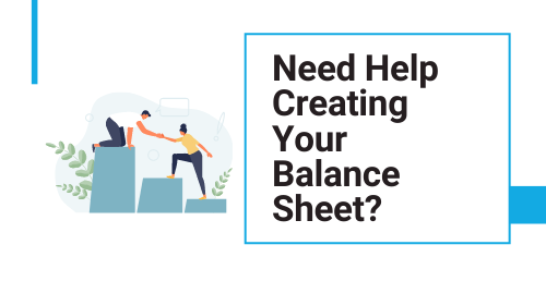 Need help creating your balance sheet
